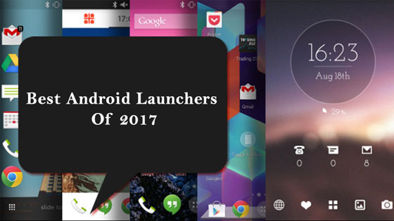Best Android Launchers 2017