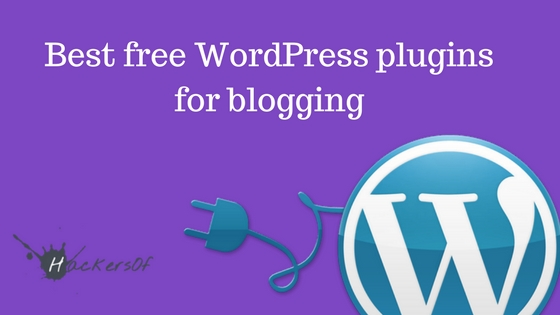 Best free WordPress plugins for blogging 2017