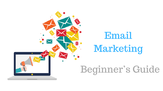 Email Marketing Beginner's Step by Step Guide