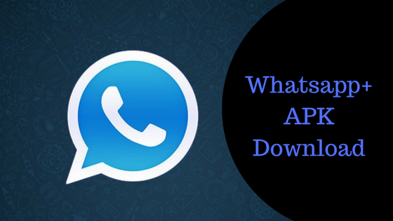 WhatsApp Plus Apk for Android