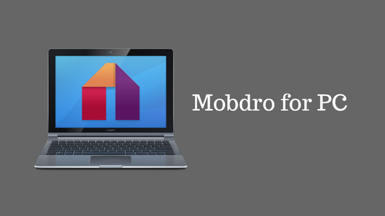 Mobdro for PC - How to Download Mobdro for Windows PC?