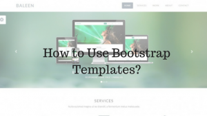 How to Use Bootstrap Templates