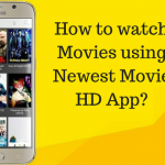 How to watch Movies using Newest Movie HD App-