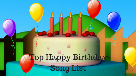 Top Happy Birthday Song List 2017/2018
