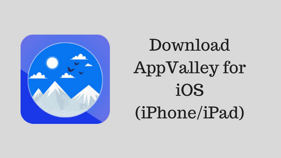 Download AppValley for iOS (iPhone/iPad) | Install AppValley No