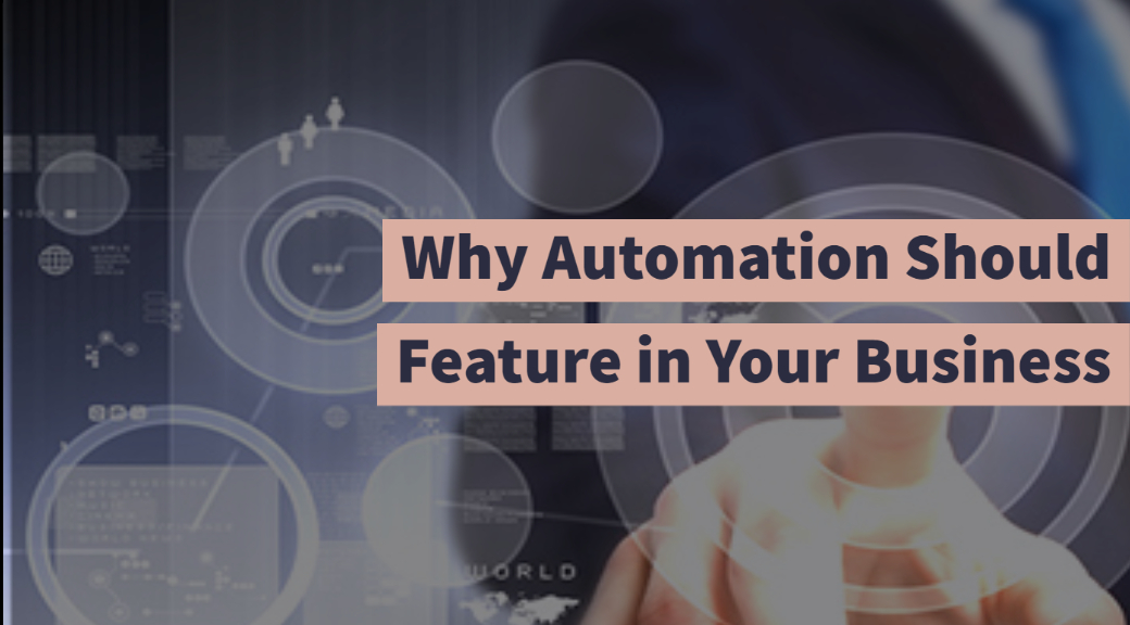 Why Automation Should Feature in Your Business